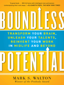 Boundless Potential: Transform Your Brain, Unleash Your Talents, and Reinvent Your Work in Midlife and Beyond
