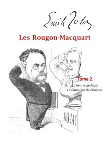 Les Rougon-Macquart: Tome 2  Le Ventre de Paris, La Conquête de Plassans