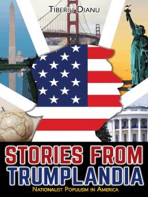 Stories from Trumplandia: Nationalist Populism in America