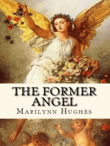 The Former Angel: A Children's Tale