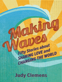 Making Waves: Fifty Stories about Sharing Love and Changing the World