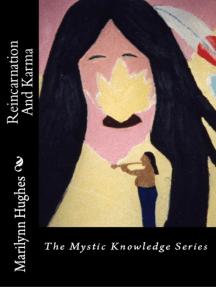 Reincarnation and Karma: The Mystic Knowledge Series
