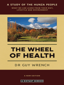 The Wheel of Health: A Study of the Hunza People and the Keys to Health