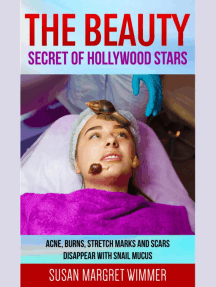 The Beauty Secret of Hollywood Stars: Acne, Burns, Stretch Marks and Scars Disappear With Snail Mucus