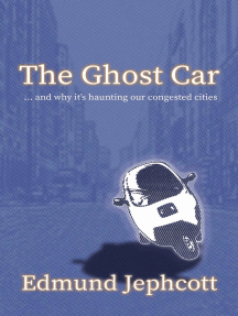 The Ghost Car: ... and why it's haunting our congested cities