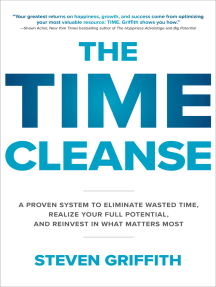 The Time Cleanse: A Proven System to Eliminate Wasted Time, Realize Your Full Potential, and Reinvest in What Matters Most: A Proven System to Eliminate Wasted Time, Realize Your Full Potential, and Reinvest in What Matters Most