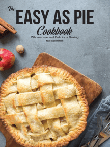 The 'Easy as Pie' Cookbook: Wholesome and Delicious Baking
