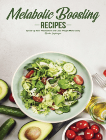Metabolic Boosting Recipes: Speed Up Your Metabolism and Lose Weight More Easily