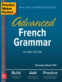 Practice Makes Perfect: Advanced French Grammar, Second Edition