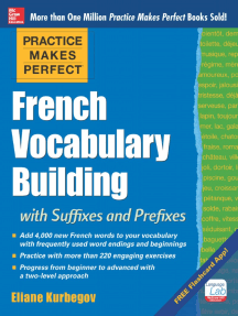Practice Makes Perfect: French Vocabulary Building with Prefixes and Suffixes: (Beginner to Intermediate Level) 200 Exercises + Flashcard App