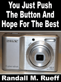 You Just Push The Button And Hope For The Best