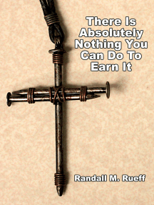 There Is Absolutely Nothing You Can Do To Earn It