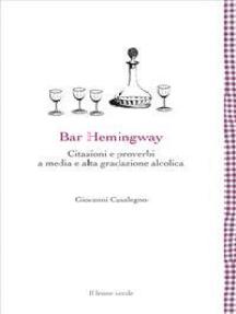 Bar Hemingway: Citazioni e proverbi a media e alta gradazione alcolica