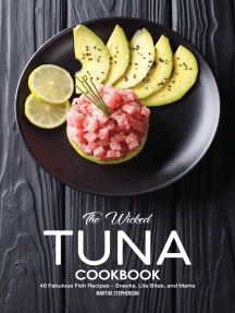 The Wicked Tuna Cookbook: 40 Fabulous Fish Recipes - Snacks, Lite Bites, and Mains