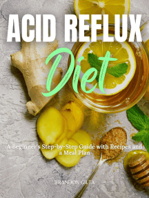 Acid Reflux Diet: A Beginner's Step-by-Step Guide with Recipes and a Meal Plan
