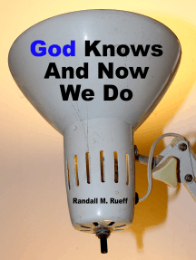 God Knows And Now We Do