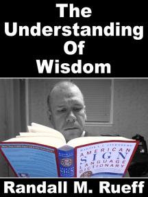 The Understanding Of Wisdom