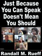 Just Because You Can Speak Doesn't Mean You Should