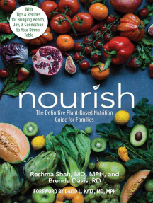 Nourish: The Definitive Plant-Based Nutrition Guide for Families--With Tips & Recipes for Bringing Health, Joy, & Connection to Your Dinner Table
