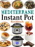 Mediterrane Instant Pot Kochbuch Deutsch