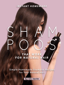Instant Homemade Shampoos That Work for Natural Hair: Simple Homemade Shampoo Recipes for Your Natural Hair