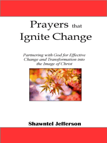 Prayers that Ignite Change: Partnering with God for Effective Change and Transformation into the Image of Christ: Prayers that Ignite Change, #1