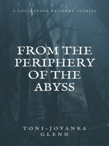 From the Periphery of the Abyss