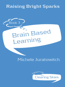 Raising Bright Sparks: Book 3 -Brain-based Learning
