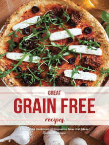 Great Grain Free Recipes: A Complete Cookbook of Innovative New Dish Ideas!