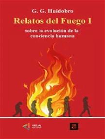 Relatos del Fuego I: Sobre la evolución de la conciencia humana