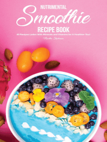 Nutrimental Smoothie Recipe Book: 49 Recipes Laden With Minerals and Vitamins for A Healthier You!