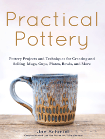Practical Pottery: 40 Pottery Projects for Creating and Selling  Mugs, Cups, Plates, Bowls, and More (Arts and Crafts, Hobbies, Ceramics, Sculpting Technique)