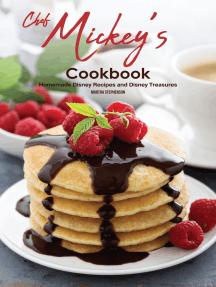 Chef Mickey's Cookbook: Homemade Disney Recipes and Disney Treasures