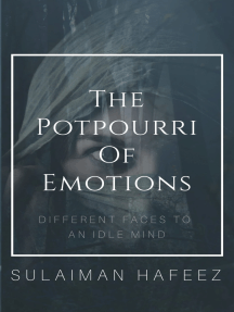 The Potpourri of Emotions: Different Faces to an Idle Mind