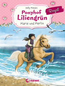 Ponyhof Liliengrün Royal (Band 1) - Marie und Merlin: ab 8 Jahre