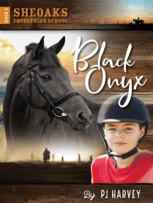 Black Onyx: Sheoaks Equestrian School, #2