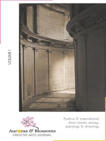 Auroras & Blossoms Creative Arts Journal: Issue 1