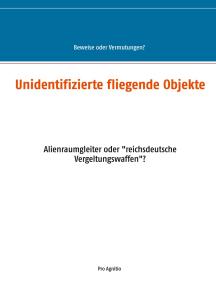 """Unidentifizierte fliegende Objekte: Alienraumgleiter oder """"reichsdeutsche Vergeltungswaffen""""?"""