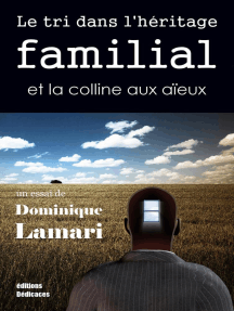 Le tri dans l'héritage familial et la colline aux aïeux