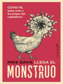 Llega el monstruo: COVID-19, gripe aviar y las plagas del capitalismo
