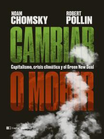 Cambiar o morir: Capitalismo, crisis climática y el Green New Deal
