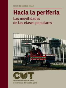 Hacia la periferia: Las movilidades de las clases populares