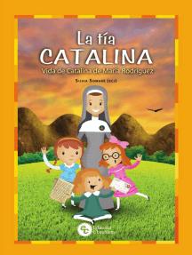 La tía Catalina: Vida de la beata Catalina de María Rodríguez