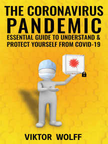 The Coronavirus Pandemic: Essential Guide to Understand & Protect Yourself from COVID-19