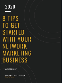 8 TIPS TO GET STARTED WITH YOUR NETWORK MARKETING BUSINESS