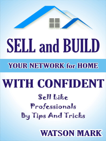 SELL and BUILD your network for home: HOME SELLING SECRETS
