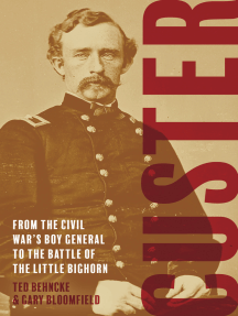 Custer: From the Civil War's Boy General to the Battle of the Little Bighorn