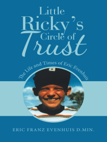 Little Ricky's Circle of Trust: The Life and Times of Eric Evenhuis
