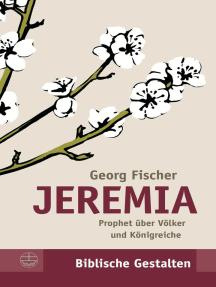 Jeremia: Prophet über Völker und Königreiche