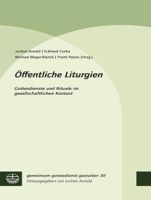 Öffentliche Liturgien: Gottesdienste und Rituale im gesellschaftlichen Kontext